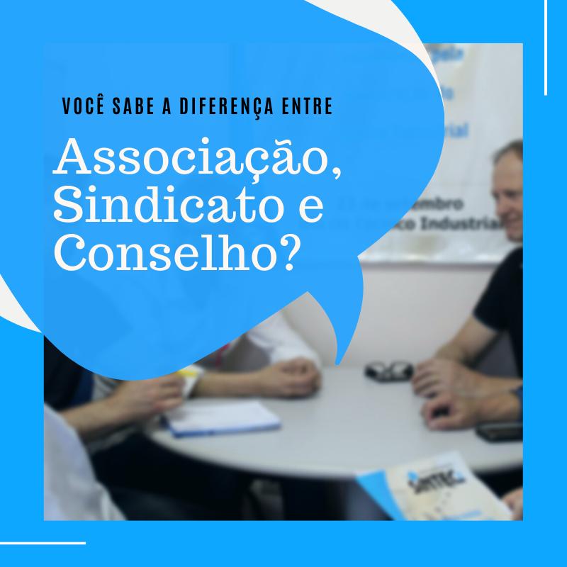 Você Sabe A Diferença Entre Sindicato, Associação E Conselho Profissional?