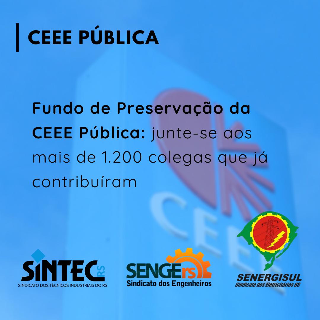 Fundo De Preservação Da CEEE Pública: Junte-se Aos Mais De 1.200 Colegas Que Já Contribuíram