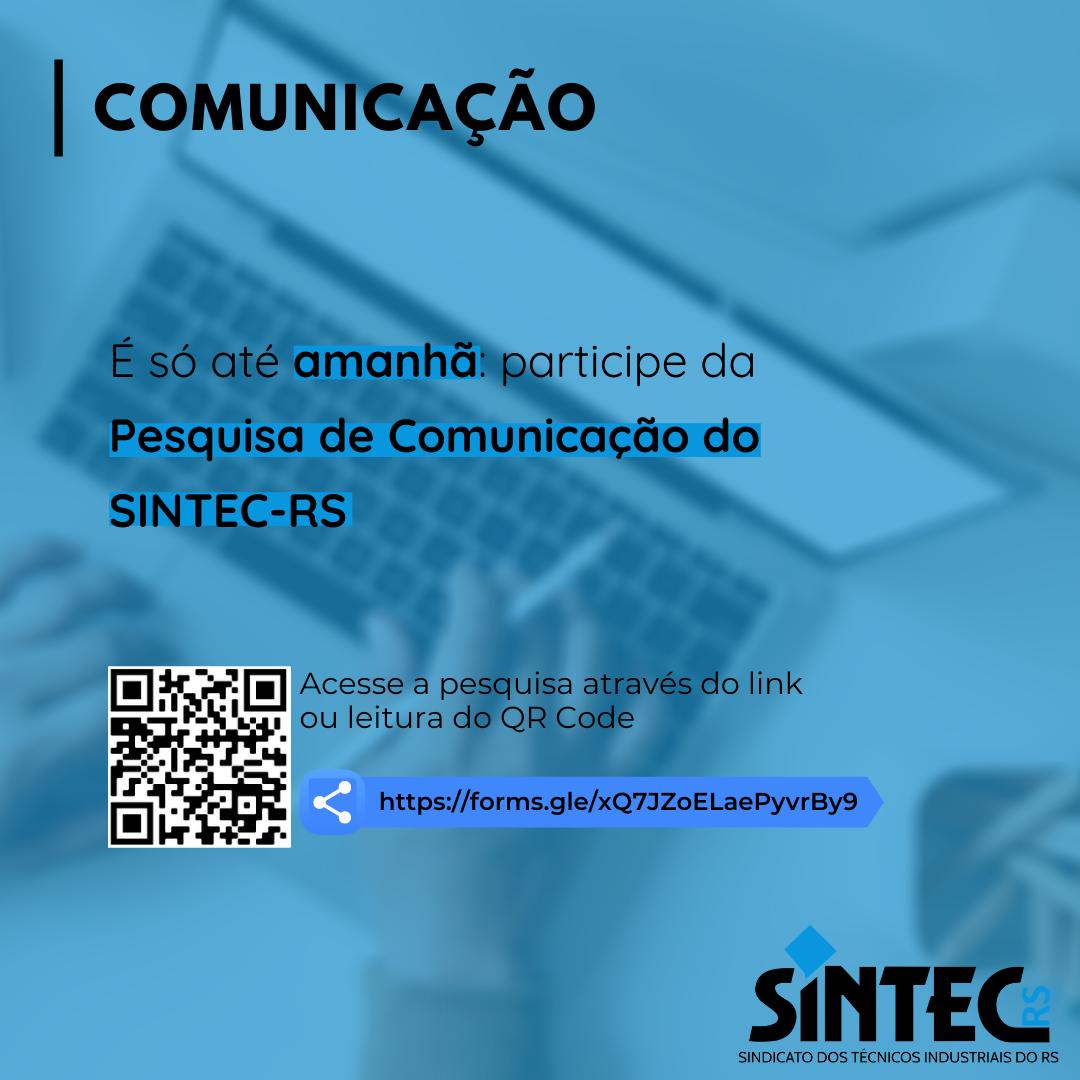 Prazo Encerra Amanhã: Participe Da Pesquisa De Comunicação Do SINTEC-RS