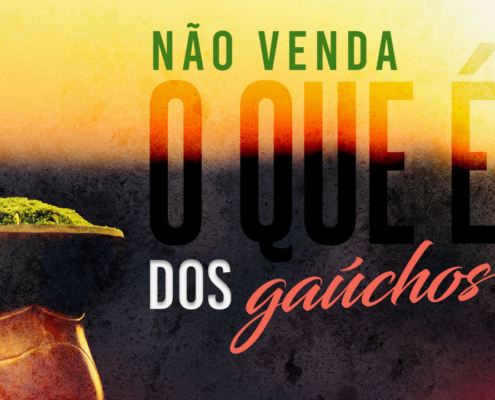 NaoVendaOqueEDosGaúchos_Destaque