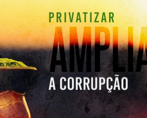 PrivatizarAmpliaCorrupção