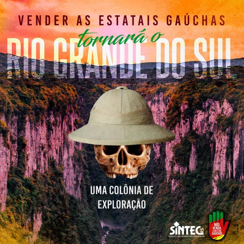 Vender as estatais gaúchas tornará o Rio Grande do Sul uma colônia de exploração